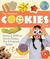 The Greatest Cookies Ever: Dozens of Delicious, Chewy, Chunky, Fun & Foolproof Recipes