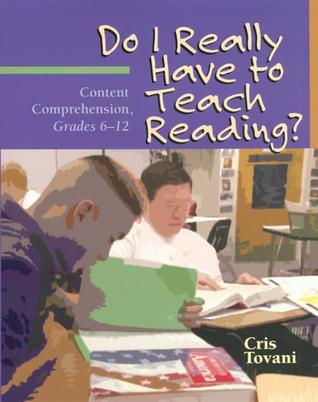 Do I Really Have to Teach Reading? by Cris Tovani