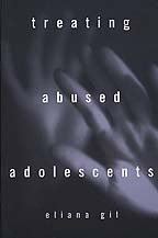 Treating Abused Adolescents by Eliana Gil