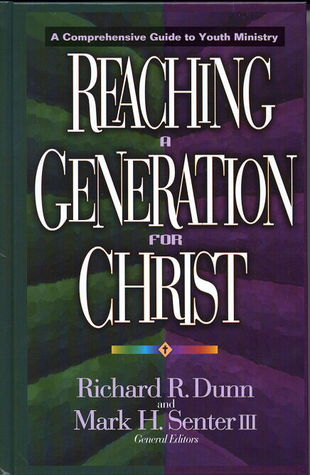 Reaching a Generation for Christ by Mark H. Senter III