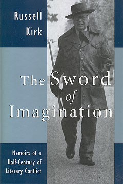 The Sword Of Imagination by Russell Kirk