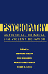 Psychopathy: Antisocial, Criminal, and Violent Behavior