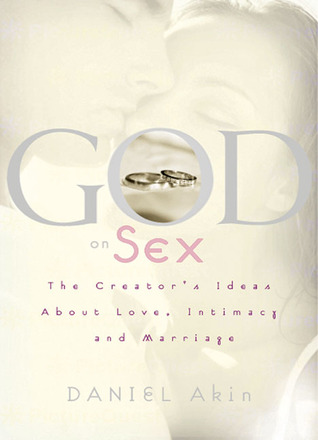God on Sex by Daniel L. Akin