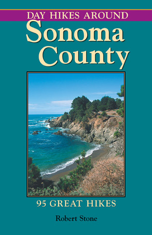 Day Hikes Around Sonoma County by Robert  Stone