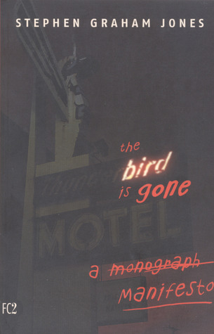 The Bird is Gone by Stephen Graham Jones