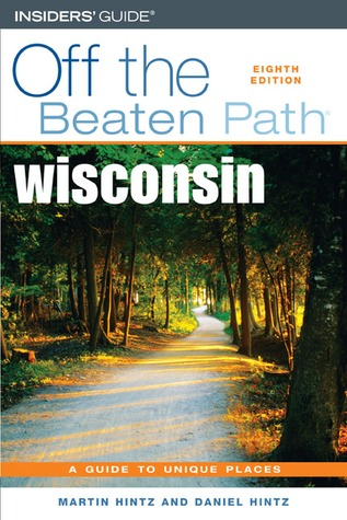 Wisconsin Off the Beaten Path®, 8th by Martin Hintz