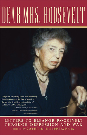 Dear Mrs. Roosevelt by Cathy D. Knepper