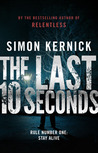 The Last 10 Seconds by Simon Kernick