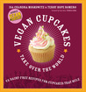 Vegan Cupcakes Take Over the World by Isa Chandra Moskowitz