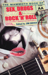 The Mammoth Book of Sex, Drugs and Rock 'N' Roll