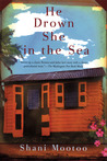 He Drown She in the Sea: A Novel
