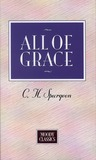 All of Grace by Charles H. Spurgeon
