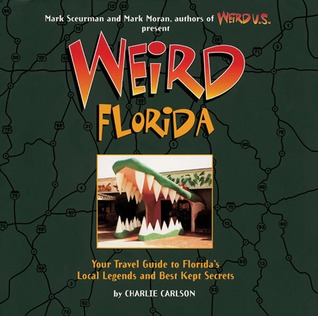 Weird Florida by Charlie Carlson