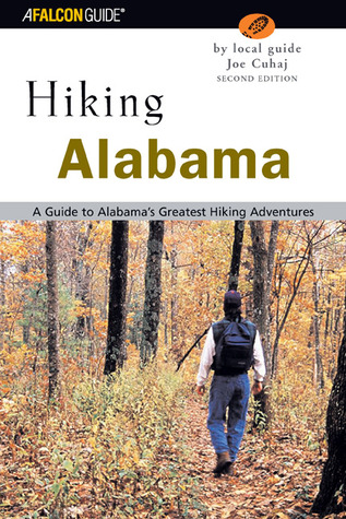 Hiking Alabama, 2nd: A Guide to Alabama's Greatest Hiking Adventures