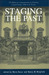 Staging the Past: The Politics of Commemoration in Habsburg Central Europe, 1848 to the Present (Central European Studies)