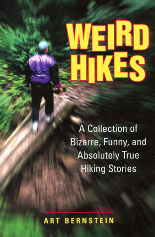 Weird Hikes by Art Bernstein