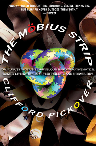 The Mobius Strip by Clifford A. Pickover