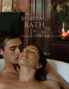 The Sensual Bath: Soaking in Pleasure & Passion