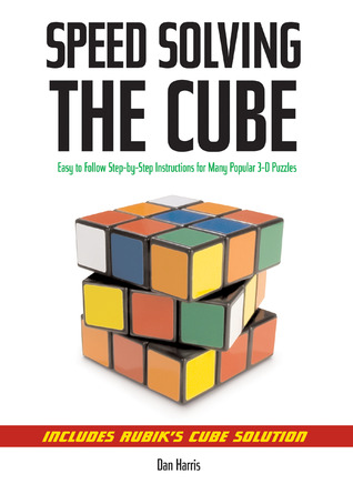 Speedsolving the Cube by Dan Harris