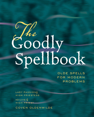 The Goodly Spellbook by Dixie Deerman