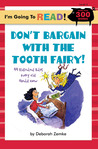 I'm Going to Read (Level 4): Don't Bargain with the Tooth Fairy!: 44 Ridiculous Rules Every Kid Should Know