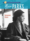 Rosa Parks: Courageous Citizen