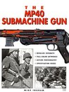The MP40 Submachine Gun