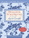 Create with the Designers: Designer Scrapbooks with April Cornell