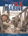 To Be a U.S. Marine