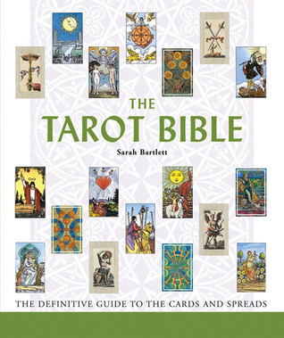 The Tarot Bible by Sarah Bartlett