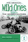The Original Wild Ones: Tales of the Boozefighters Motorcycle Club