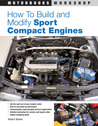 How To Build and Modify Sport Compact Engines