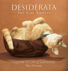 Desiderata for Cat Lovers: A Guide to Life & Happiness