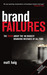 Brand Failures: The Truth a...