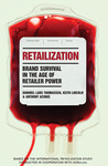 Retailization: Brand Survival in the Age of Retailer Power