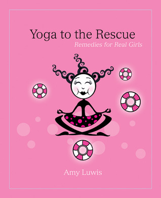 Yoga to the Rescue by Amy Luwis