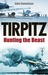 Tirpitz: Hunting the Beast