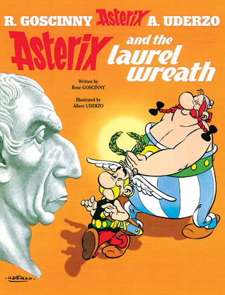 Asterix and the Laurel Wreath by René Goscinny