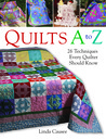 Quilts A to Z: 26 Techniques Every Quilter Should Know