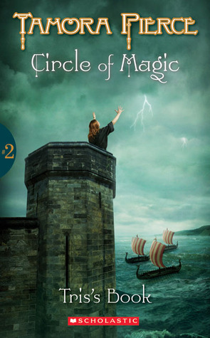 Tris's Book (Circle of Magic, #2)  - Tamora Pierce