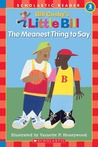 The Meanest Thing To Say: A Little Bill Book for Beginning Readers, Level 3