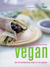 Vegan: Over 90 Mouthwatering Recipes for All Occasions