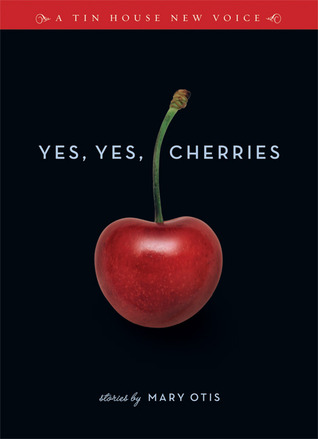 Yes, Yes, Cherries by Mary Otis