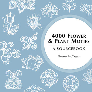 4000 Flower & Plant Motifs by Graham Leslie McCallum