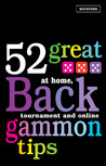 52 Great Backgammon Tips: At Home, Tournament and Online