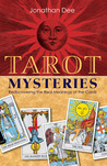 Tarot Mysteries: Rediscovering the Real Meanings of the Cards