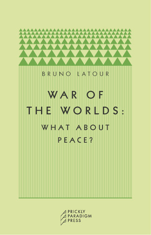 War of the Worlds by Bruno Latour