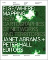 ELSE/WHERE: MAPPING: New Cartographies of Networks and Territories