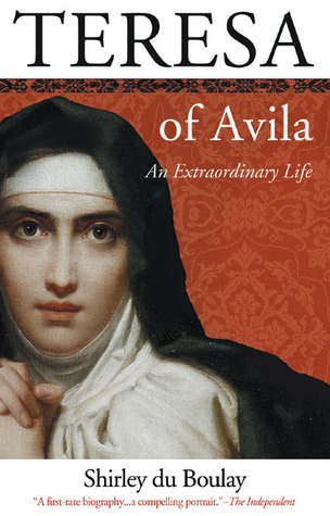 Teresa of Avila by Shirley du Boulay