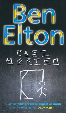 Past Mortem by Ben Elton